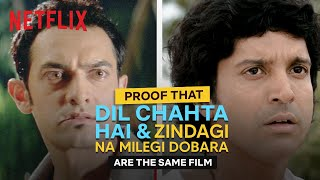 ZNMD & Dil Chahta Hai are LITERALLY the Same Film | Netflix India