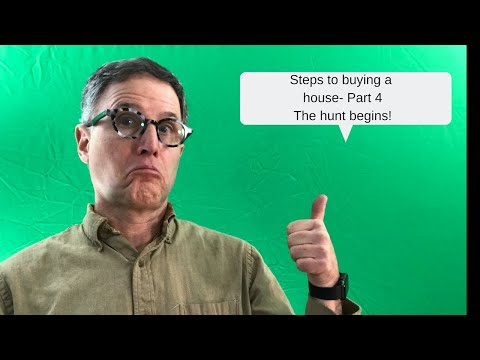 Steps to buying a house Part 4 The hunt begins