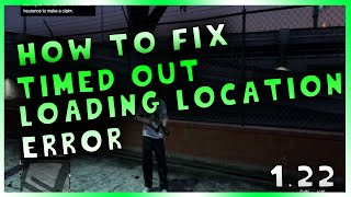 "Grand Theft Auto V - How To Fix ""Timed Out Loading Location"" Error - ALL UPDATES"