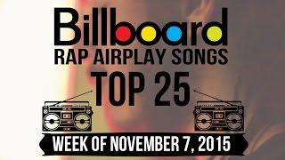 Top 25 - Billboard Rap Airplay Songs | Week of November 7, 2015