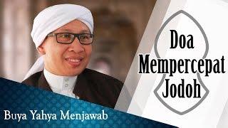 Doa Mempercepat Jodoh - Buya Yahya Menjawab