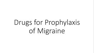 Drugs used in Migraine Prophylaxis - Pharmacology
