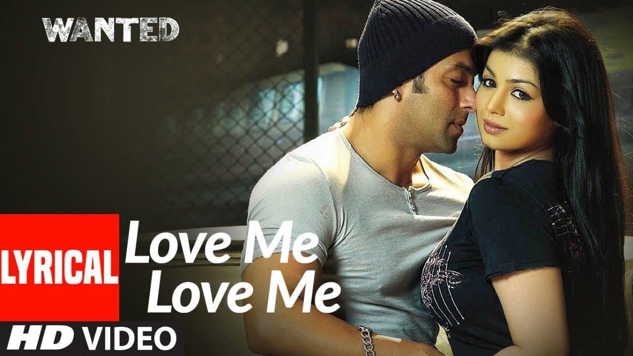 Lyrical : Love Me Love Me | Wanted | Salman Khan | Ayesha Takia | Wajid, Amrita Kak | Sajid-Wajid
