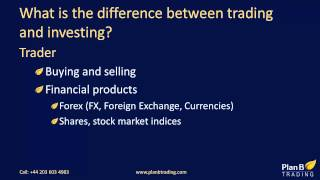 What is the difference between trading and investing | Forex Training Courses | Plan B Trading