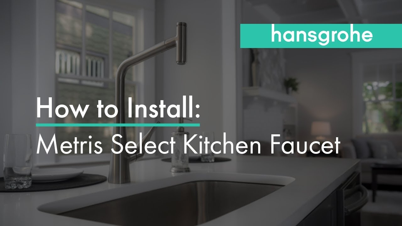 hansgrohe Metris Select Kitchen Faucet Installation - YouTube