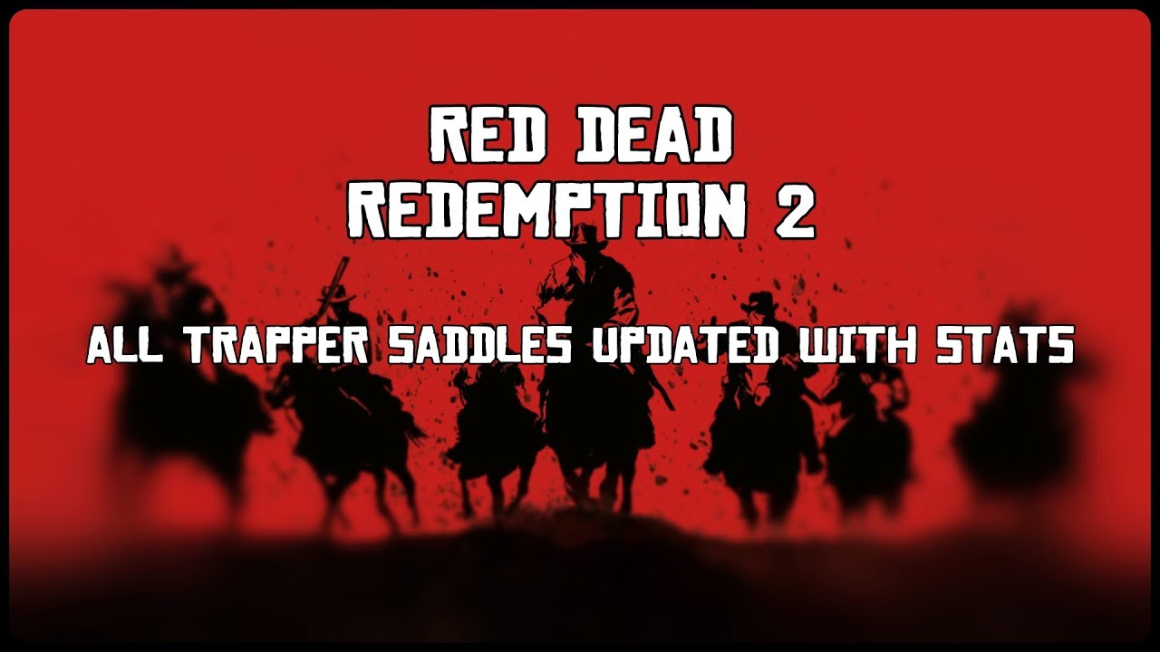 UPDATED ALL TRAPPER SADDLES WITH STATS : RED DEAD REDEMPTION 2