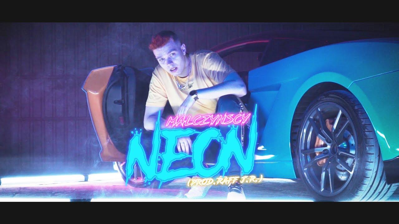 MALCZYŃSCY - Neon (prod. Raff J.R)