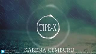 TIPE X KARENA CEMBURU