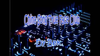 China Song Tru Face Club - Dy Bek remix 2015 | Khmer Song remix
