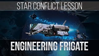 Star Conflict Lesson Engineering Frigate