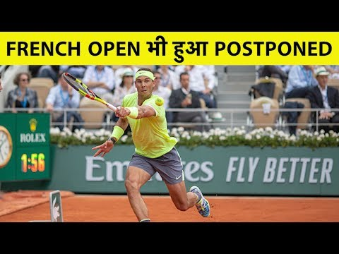 ANOTHER IMPACT OF CORONAVIRUS, FRENCH OPEN Delayed to September | COVID-19