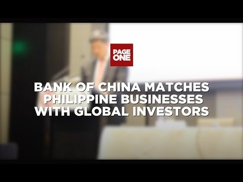 Bank Of China Matches Philippine Businesses With Global Investors
