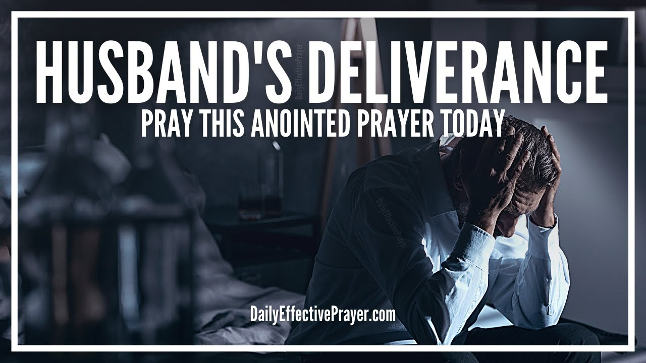 Prayer For Husbands Deliverance | Spiritual Deliverance Prayers Husband