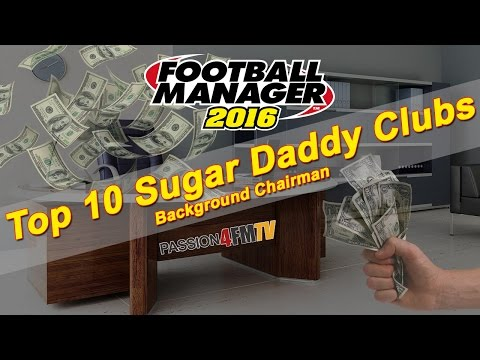 Football Manager 2016 - Top 10 Sugar Daddy Clubs - (Background Chairman)