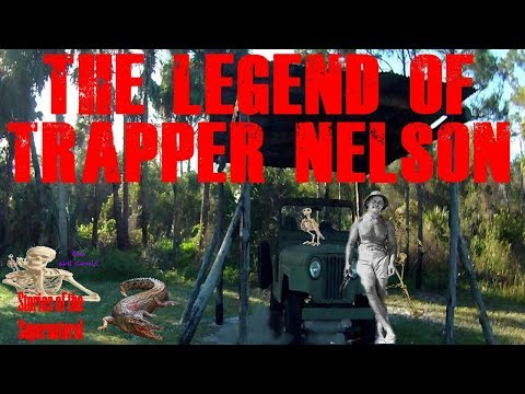 The Legend of Trapper Nelson   Ghosts of the Loxahatchee   Stories of the Supernatural