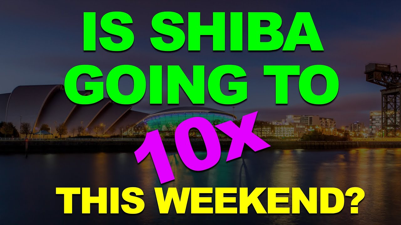 Is Shiba Inu Going to 10X This Weekend?