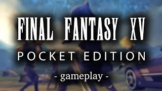 FINAL FANTASY XV POCKET EDITION [by SQUARE ENIX ] - HD Gameplay (iOS/ Android)