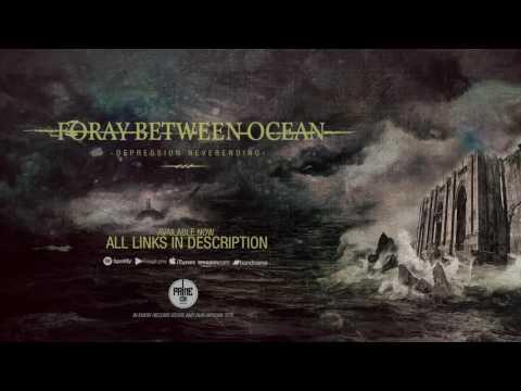 FORAY BETWEEN OCEAN - DEPRESSION NEVERENDING (Full Album)