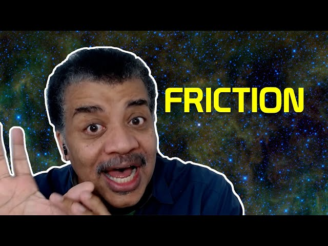 Neil deGrasse Tyson Explains Friction