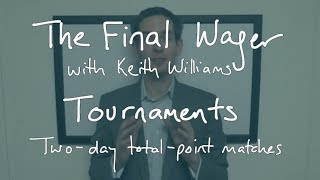 The Final Wager - two-day total-point Jeopardy! finals