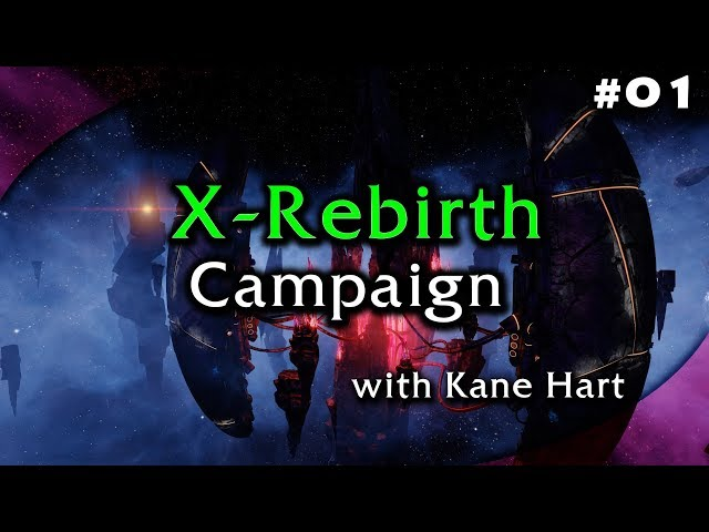 X Rebirth Campaign - Part 1 - Getting Started with the Campaign