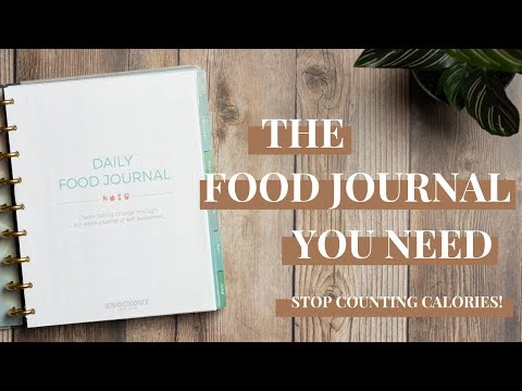 Why you need a Food Journal NOT Calorie Counting