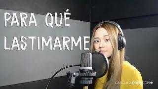 Para qué lastimarme - Gerardo Ortiz (Carolina Ross cover)