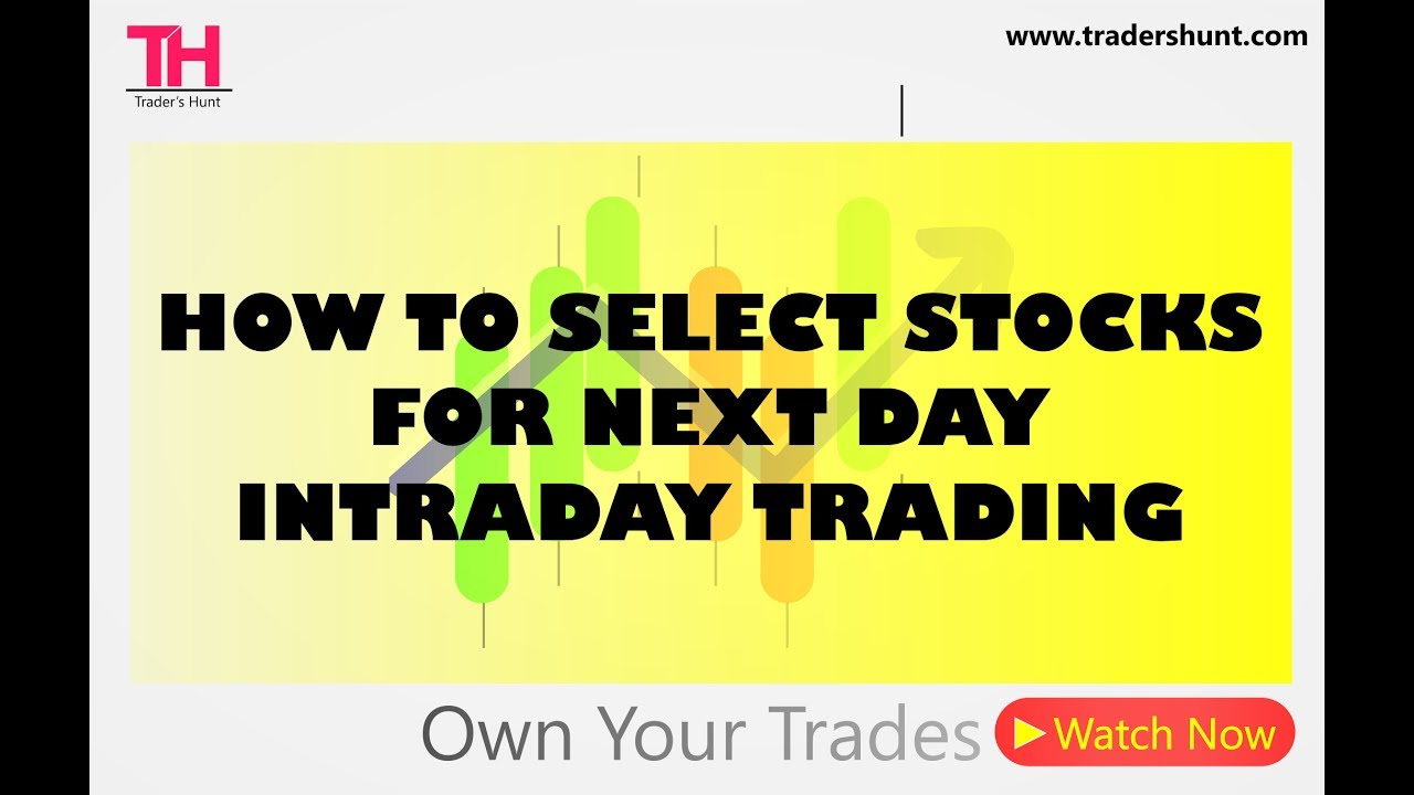 How To Select Stocks for Next Day | Intraday Trading