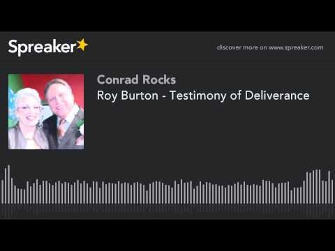 Roy Burton - Testimony of Deliverance