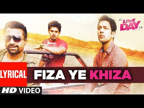 FIZA YE KHIZA Lyrical Video   LOVE DAY - PYAAR KAA DIN   Ajaz Khan   Sahil Anand   Harsh Naagar