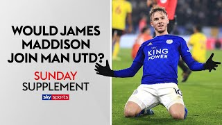 Would James Maddison join Man United from Leicester? | Sunday Supplement | Full Show