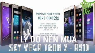 [Review dạo] 4 lý do để mua Sky Vega iron 2 - A910