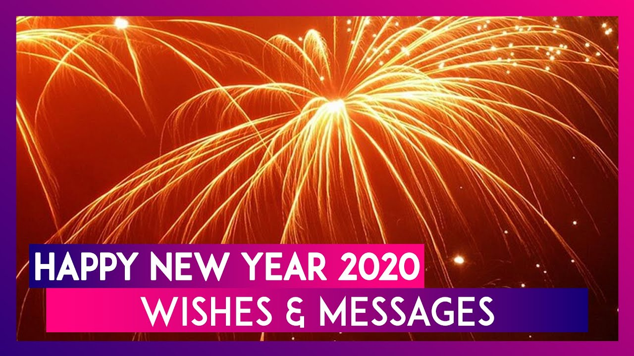 Happy New Year 2020 Wishes Whatsapp Messages Images Hny Quotes And Greetings To Send On Nye Youtube