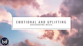 Emotional and Uplifting - Cinematic Background Music for Videos