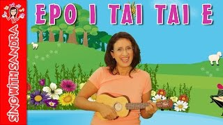 Epo i tai tai e   Children's Songs   Nursery Rhymes   Music For Kids   Sing With Sandra