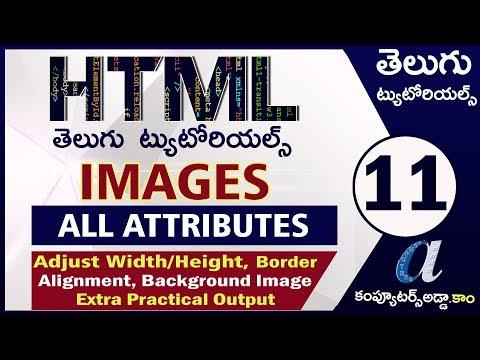 HTML Telugu Tutorials Part-11    IMAGE    All Attributes   Adjust Size,Border,BG Image,Title   