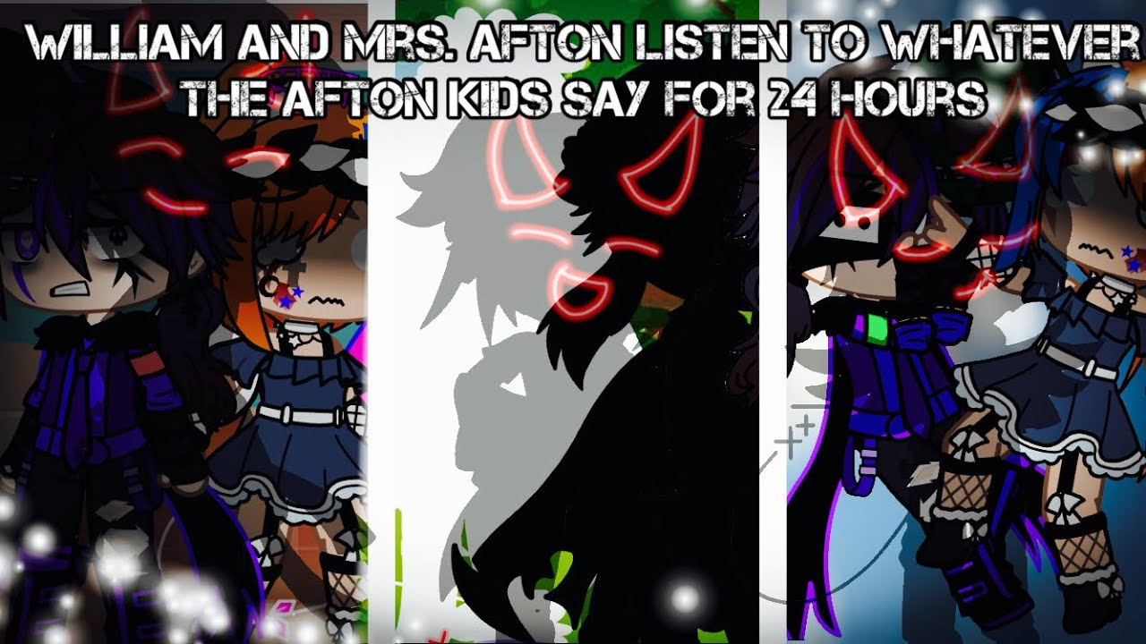 Download William And Mrs. Afton Listen To Whatever The Afton Kids Say For 24 Hours / FNAF