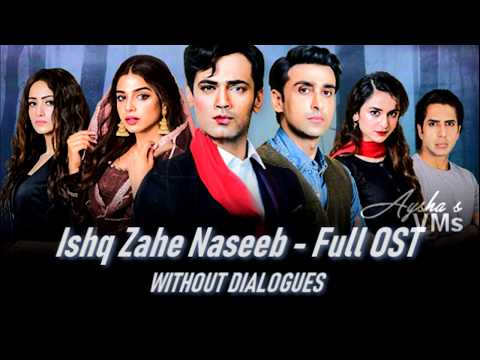 ishq-zahe-naseeb---full-ost-(without-dialogues)