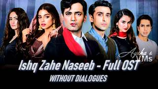 Ishq Zahe Naseeb - Full OST (Without Dialogues)