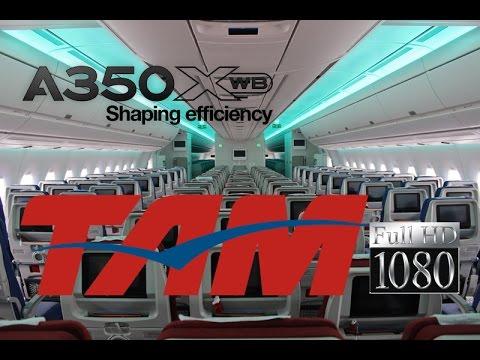 Airbus A350XWB - Conhecendo o primeiro A350 da Tam Linhas Aéreas