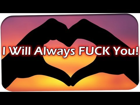 I WILL ALWAYS FUCK YOU! - GermanLetsPlay