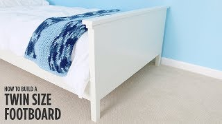 Build a Twin Size Footboard
