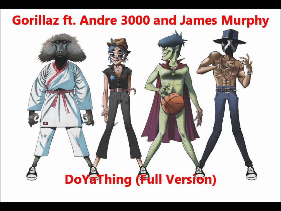 8aca602a7dd Gorillaz - DoYaThing ft. Andre 3000 and James Murphy (Full Version ...