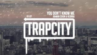 Arman Cekin & Veorra - You Don't Know Me