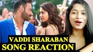 VADDI SHARABAN Song Reaction - De De Pyaar De | Ajay Devgn, Rakul, Tabu | Sunidhi, Navraj