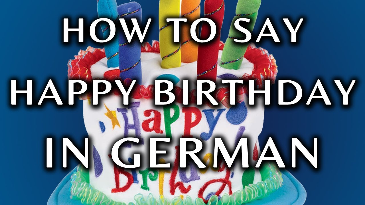 How To Say Happy Birthday In German Youtube