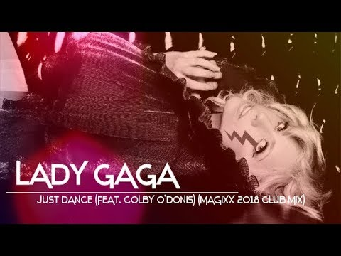 Lady Gaga - Just Dance (feat. Colby O'Donis) (MAGIXX 2018 Club Mix)