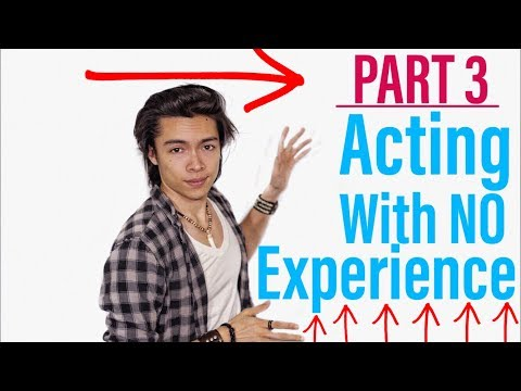 How To Become An Actor And Start Acting With No Experience PART 3