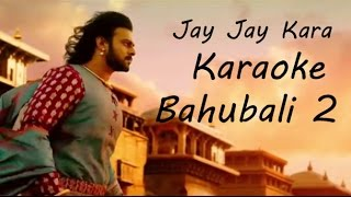 Jay Jaykara - Karaoke - Bahubali 2 - Kailash Kher