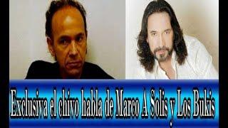 En exclusiva el chivo habla de Marco Antonio Solis y Los Bukis